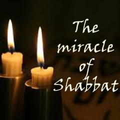 miracle of shabbat